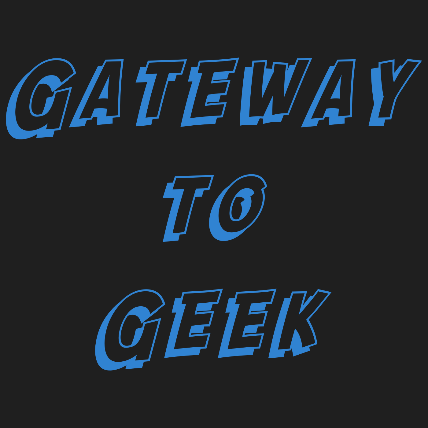 Gateway to Geek